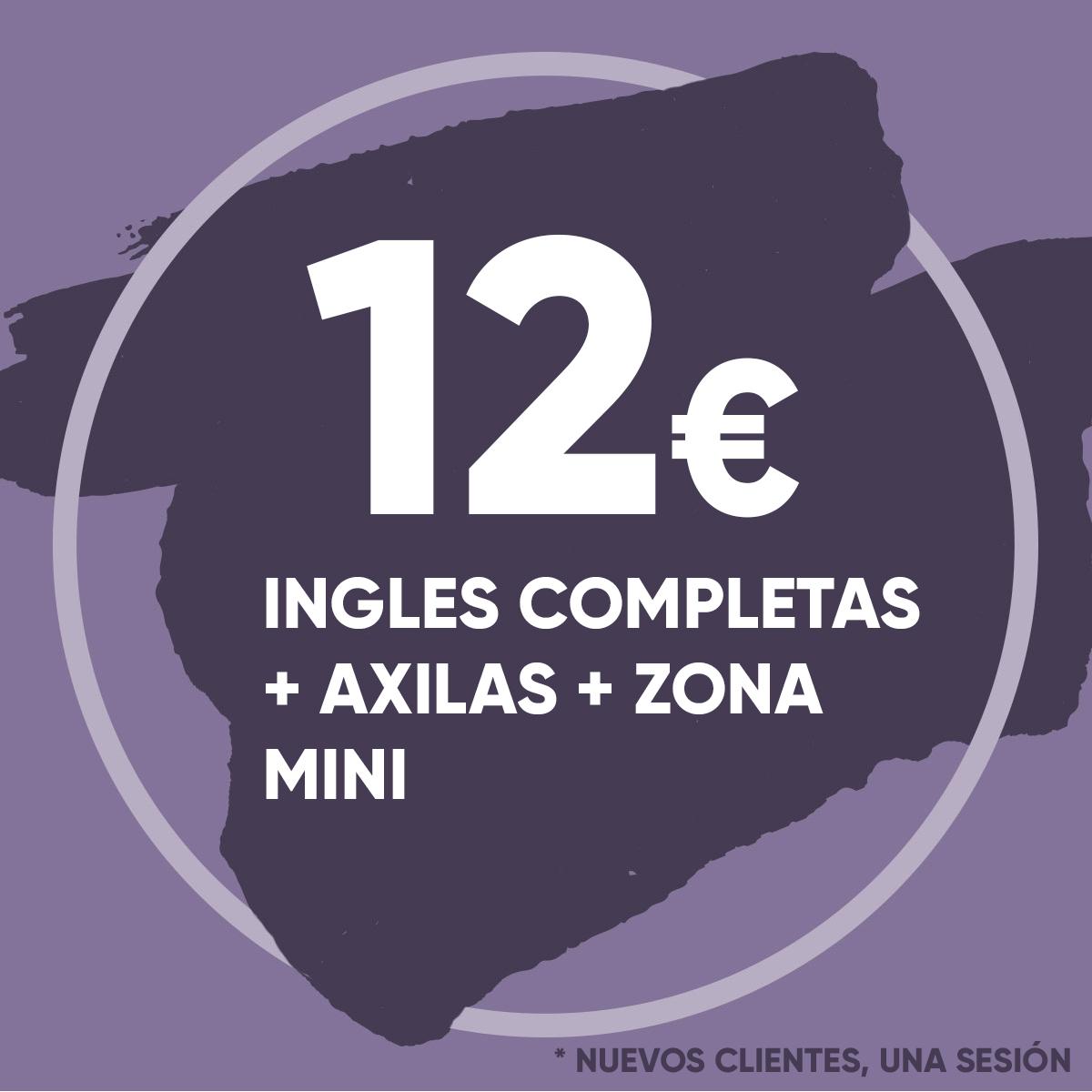 Depilación Láser Ingles Completas, Axilas y Zona Mini